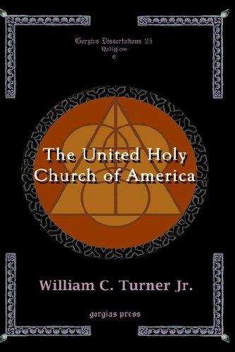 The United Holy Church of America (Gorgias Dissertations 23 Religion)