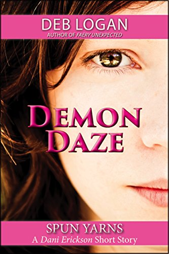Demon Daze (Dani Erickson Book 1) by [Logan, Deb]