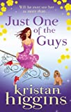 Just One of the Guys by Kristan Higgins front cover