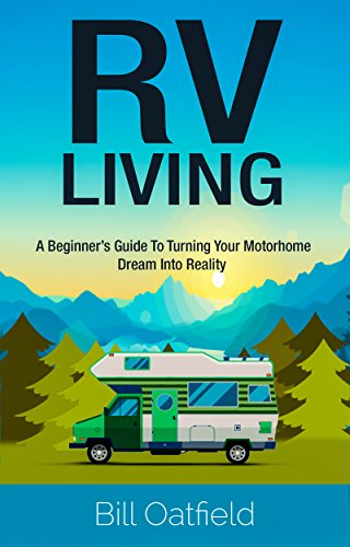rv-living-a-beginners-guide-to-turning-your-motorhome-dream-into-reality