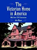 The Victorian Home in America, John Maass, 0486412520