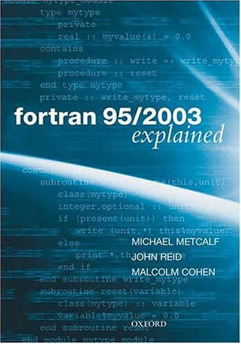 Fortran 95/2003 Explained (Numerical Mathematics and Scientific Computation) by Oxford University Press