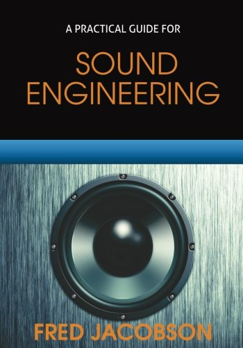 Sound Engineering: A Practical Guide