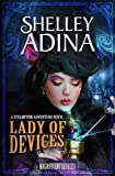 Lady of Devices: A steampunk adventure novel (Magnificent Devices) by  Shelley Adina in stock, buy online here