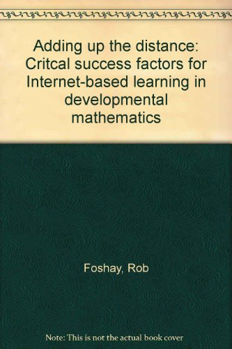 Adding up the distance: Critcal success factors for Internet-based learning in developmental mathematics
