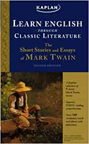 learn english through classic literature the short stories and essays of mark twain Realism in american literature, 1860-1890 henry james, mark twain, and others wrote fiction devoted to accurate representation and an exploration of american lives in various contexts dept of english, washington state university.