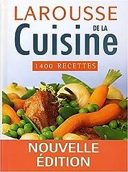 Larousse de la cuisine : 1400 recettes