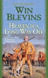 Heaven Is a Long Way Off: A Novel of the Mountain Men (Rendezvous)