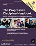 The Progressive Discipline Handbook: Smart Strategies for Coaching Employees (Book w/ CD Rom)