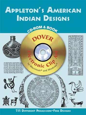 Appleton's American Indian Designs CD-ROM and Book (Dover Electronic Clip Art)
