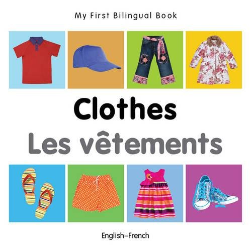 Read Online My First Bilingual Book–Clothes (English–French) (French and English Edition) ebook
