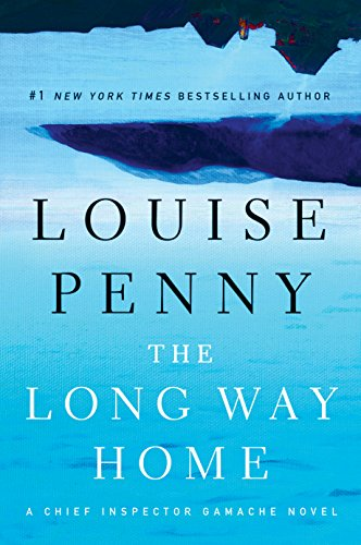 The Long Way Home (A Chief Inspector Gamache Novel) by Large Print Press