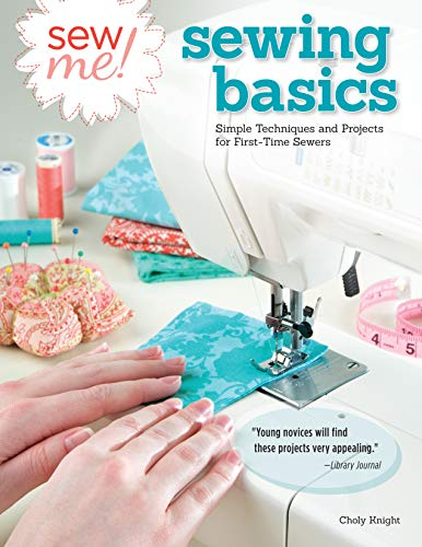 Sew Me! Sewing Basics: Simple Techniques and Projects for First-Time Sewers (Design Originals) Beginner-Friendly Easy-to-Follow Directions to Learn as You Sew, from Sewing Seams to Installing Zippers]()