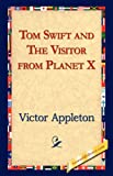 Tom Swift and the Visitor from Planet X, Victor II Appleton, 1421823608