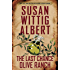 The Last Chance Olive Ranch (China Bayles Mystery)