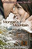 Morgan's Mountain: A Contemporary Western Romance (Montana Series Book 3)