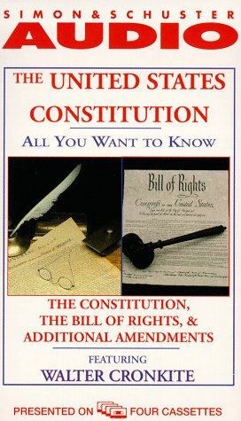 The All You Want to Know About United States Constitution: The Constitution, The Bill of Rights and Additional Amendments