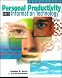 Personal Productivity with Information Technology, Davis, Gordon B. and Naumann, David J., 0070159165