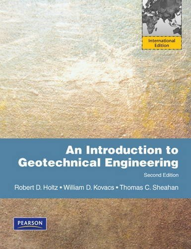 An Introduction to Geotechnical Engineering by Holtz, Robert D., Kovacs, William D., Sheahan, Thomas C.(October 1, 2009) Paperback
