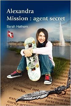 Book Alexandra Mission: agent secret