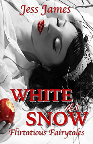 Book: White as Snow (Flirtatious Fairytales Book 3) by Jess James