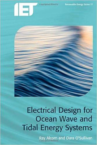 Electrical Design For Ocean Wave And Tidal Energy Systems Energy Engineering Alcorn Raymond O Sullivan Dara 9781849195614 Amazon Com Books