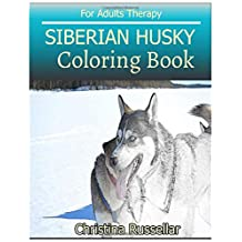 SIBERIAN HUSKY Coloring Book For Adults Therapy: SIBERIAN HUSKY  sketch coloring book  , Creativity and Mindfulness 80 Pictures