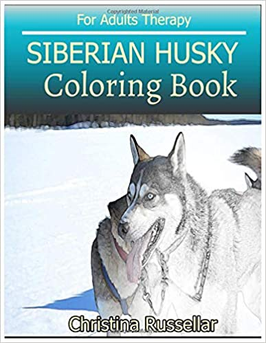 Amazon Com Siberian Husky Coloring Book For Adults Therapy