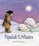 Pipaluk and the Whales, John Himmelman, 0792282175