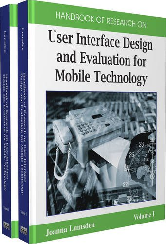 Handbook of Research on User Interface Design and Evaluation for Mobile Technology (2-Volume Set)