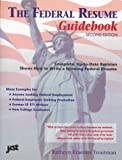 Federal Resume Guidebook, Second Edition, Kathryn Kraemer Troutman, 1563705451