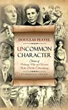 img - for Uncommon Character: Stories of Ordinary Men and Women Who Have Done the Extraordinary book / textbook / text book