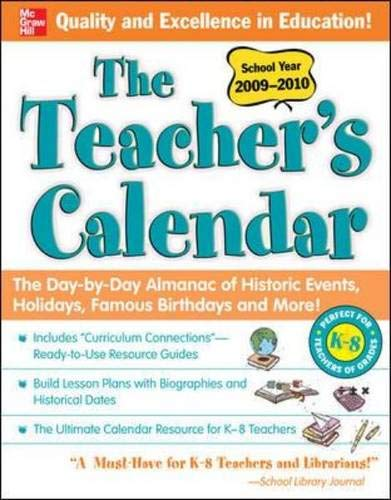 The Teacher's Calendar School Year 2009-2010: The Day-by-Day Almanac of Historic Events, Holidays, Famous Birthdays and More! (Teacher's Calendar: The ... Historic Events, Birthdays & Special Days)