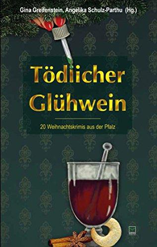 Tödlicher Glühwein: 21 Weihnachtskrimis aus der Pfalz (German Edition)