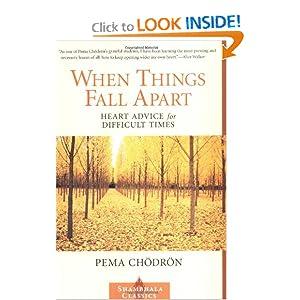 When Things Fall Apart (Shambhala Classics) Publisher: Shambhala Pema Chodron