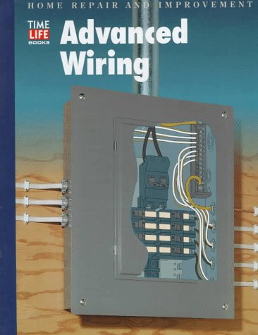 Advanced Wiring (Home Repair and Improvement, Updated Series)