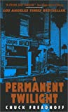 A Permanent Twilight, Chuck Freadhoff, 0061097284