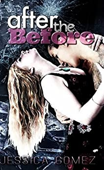 After the Before (After Series Book 2) by [Gomez, Jessica]