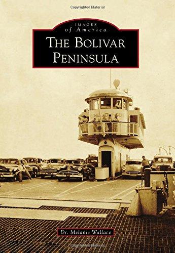 (The Bolivar Peninsula (Images of America) )