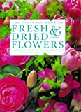 Fresh and Dried Flowers, Lorenz Books Staff and Fiona Barnett, 0754800849