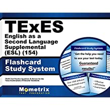 TExES English as a Second Language Supplemental (ESL) (154) Flashcard Study System: TExES Test Practice Questions...