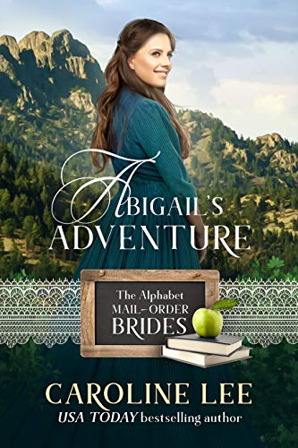 Abigail's Adventure (The Alphabet Mail-Order Brides Book 1)