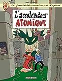 """Afficher """"L'accélérateur atomique"""""""