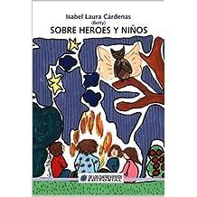 Sobre Heroes y Ninos (Spanish Edition)