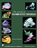 World of Fluorescent Minerals (Schiffer Book for Collectors)
