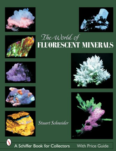The World of Fluorescent Minerals (Schiffer Book for Collectors)