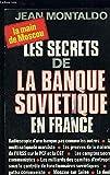 Les Secrets de la banque soviétique en France