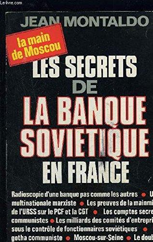 Les Secrets de la banque soviétique en France Broché – 1 septembre 1998 Jean Montaldo Albin Michel 2226007830 Actualité et médias