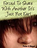 Forced To Share With Another It's Just Not Fair! (Alicia Adventure Short Story Series)