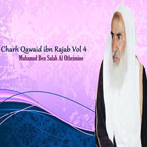 Charh Qawaid ibn Rajab Vol 4 - 4 Rajab